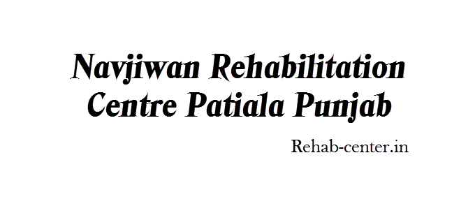 Navjiwan Rehabilitation centre Patiala Punjab