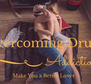 Overcome Drug Addiction become better lover