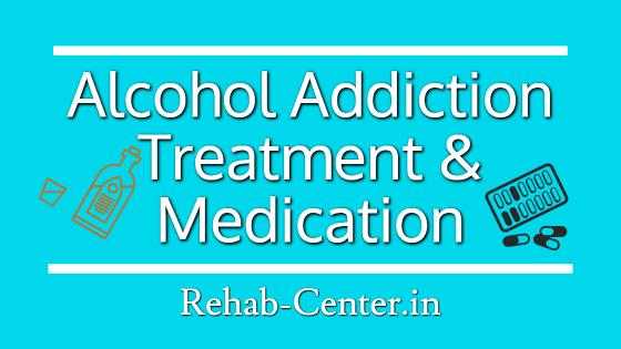 Alcohol Addiction Treatment and Medication