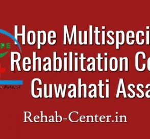 Hope Multispeciality Rehabilitation Center Guwahati, Assam
