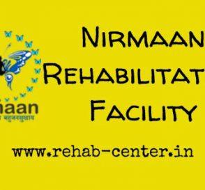 Nirmaan Rehabilitation Facility Guwahati Assam